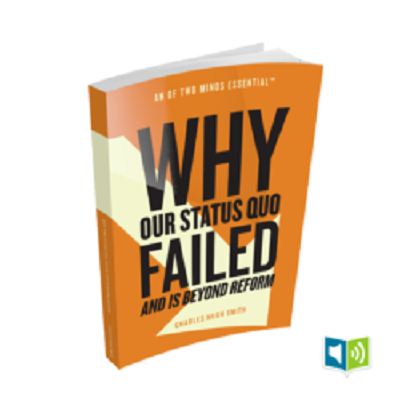 Why Our Status Quo Has Failed and is Beyond Reform