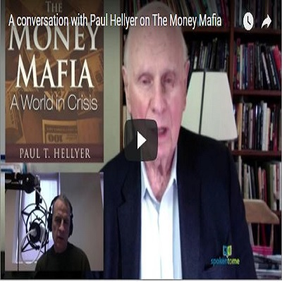 Conversation with The Hon. Paul T. Hellyer about The Money Mafia