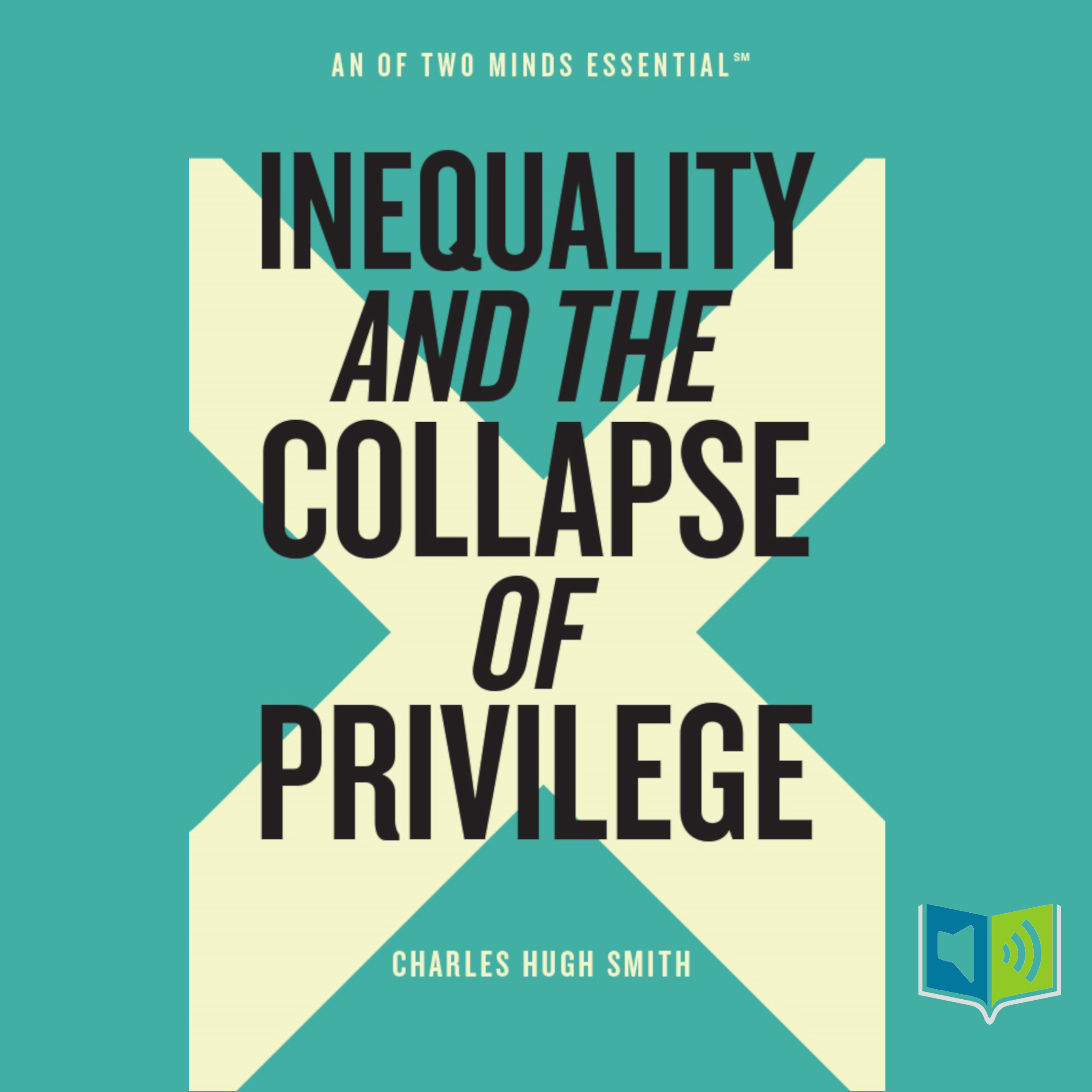 Inequality and the Collapse of Privilege by Charles Hugh Smith