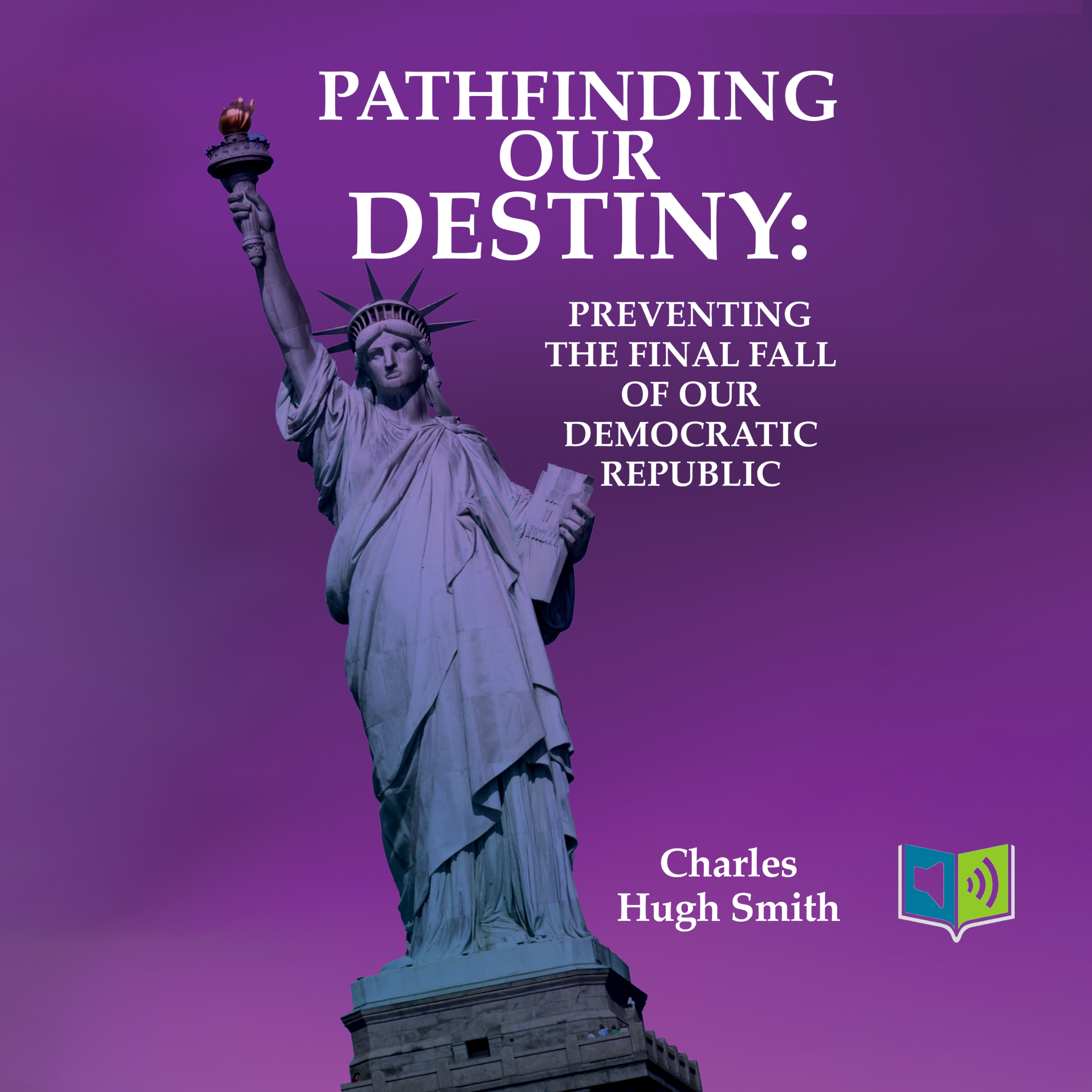 Pathfinding Our Destiny by Charles Hugh Smith