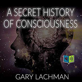 A Secret History of Consiousness