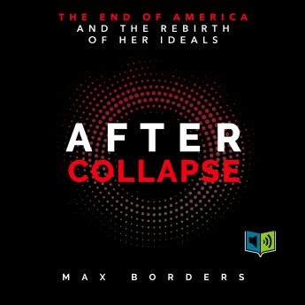 Max Borders: After Collapse